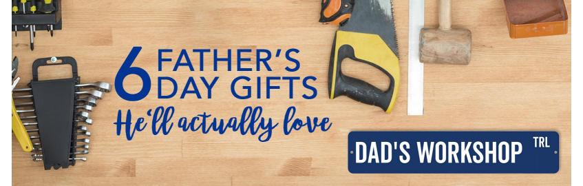 6 Father's Day Gifts He'll Actually Love