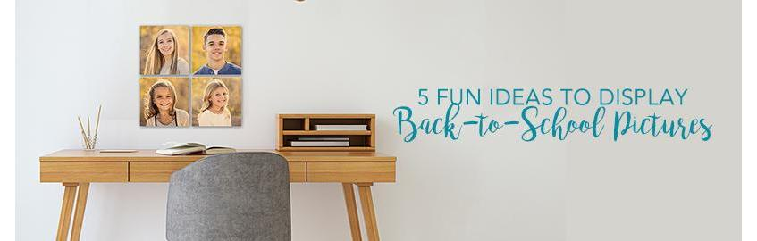 5 Fun Ideas to Display Back-to-School Photos